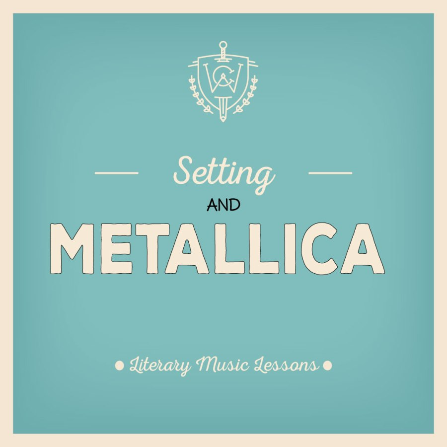 MUSICAL LITERARY LESSONS: SETTING AND METALLICA