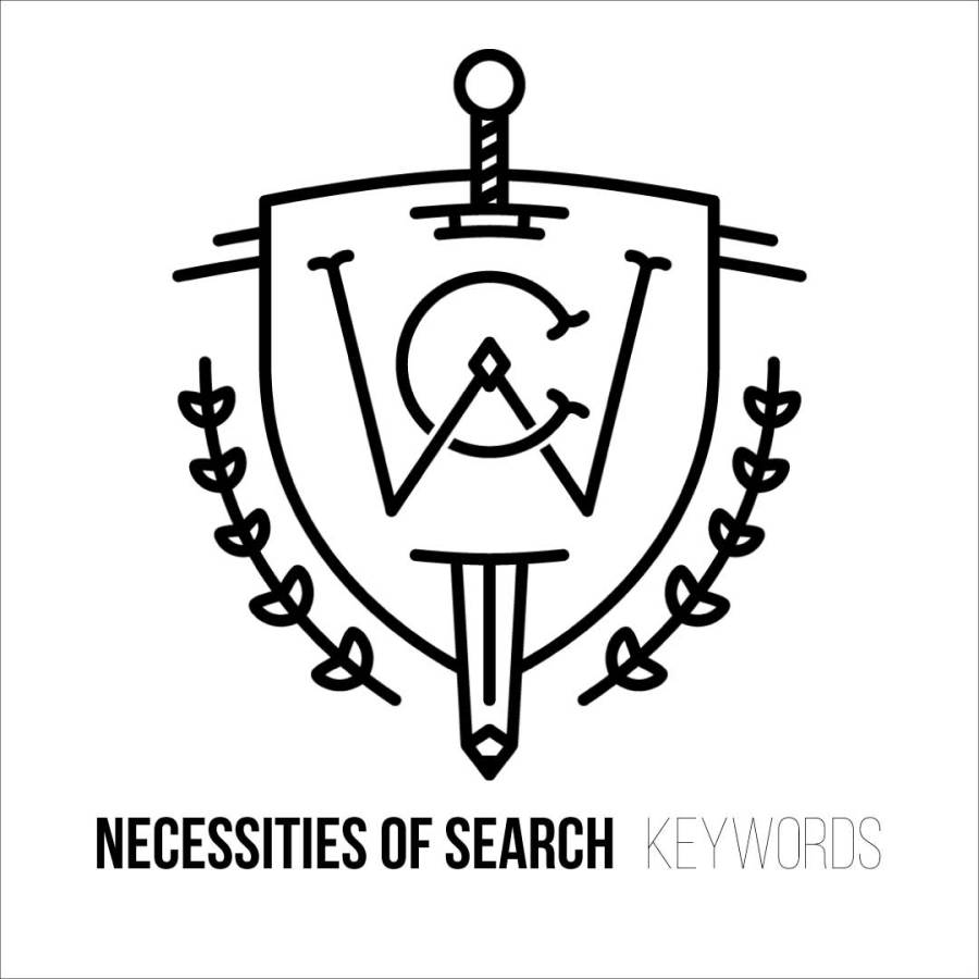 NECESSITIES OF SEARCH: KEYWORDS
